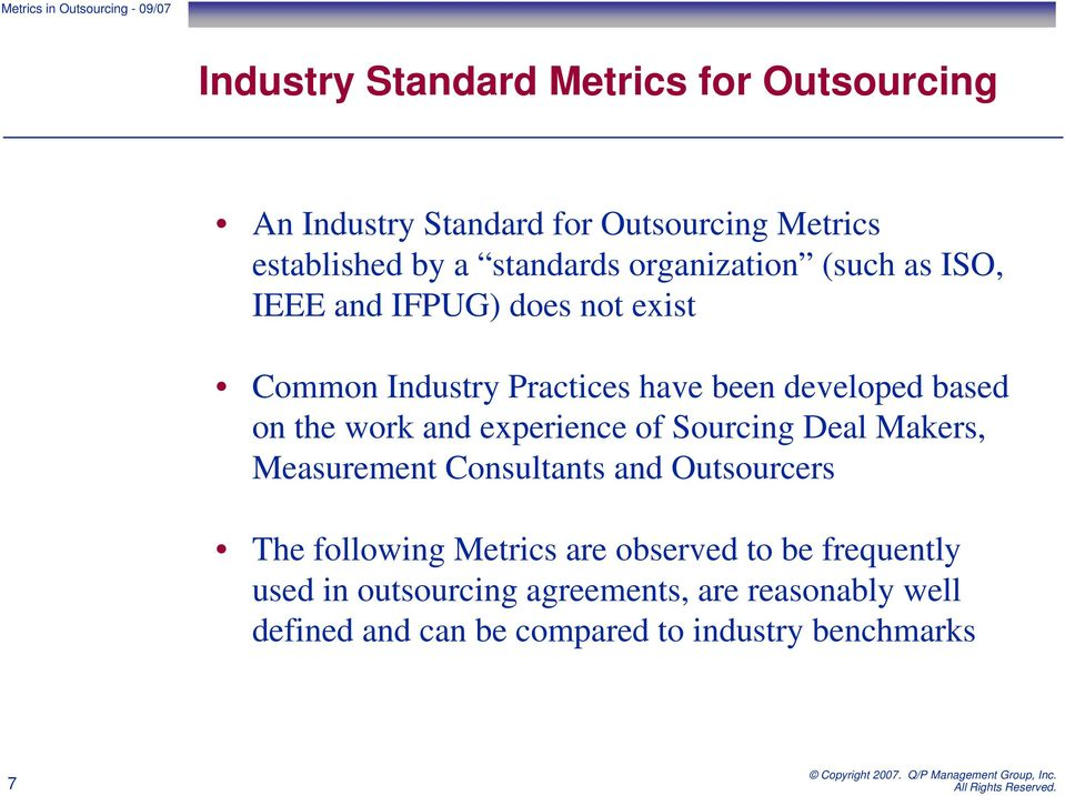 work and experience of Sourcing Deal Makers, Measurement Consultants and Outsourcers The following Metrics are