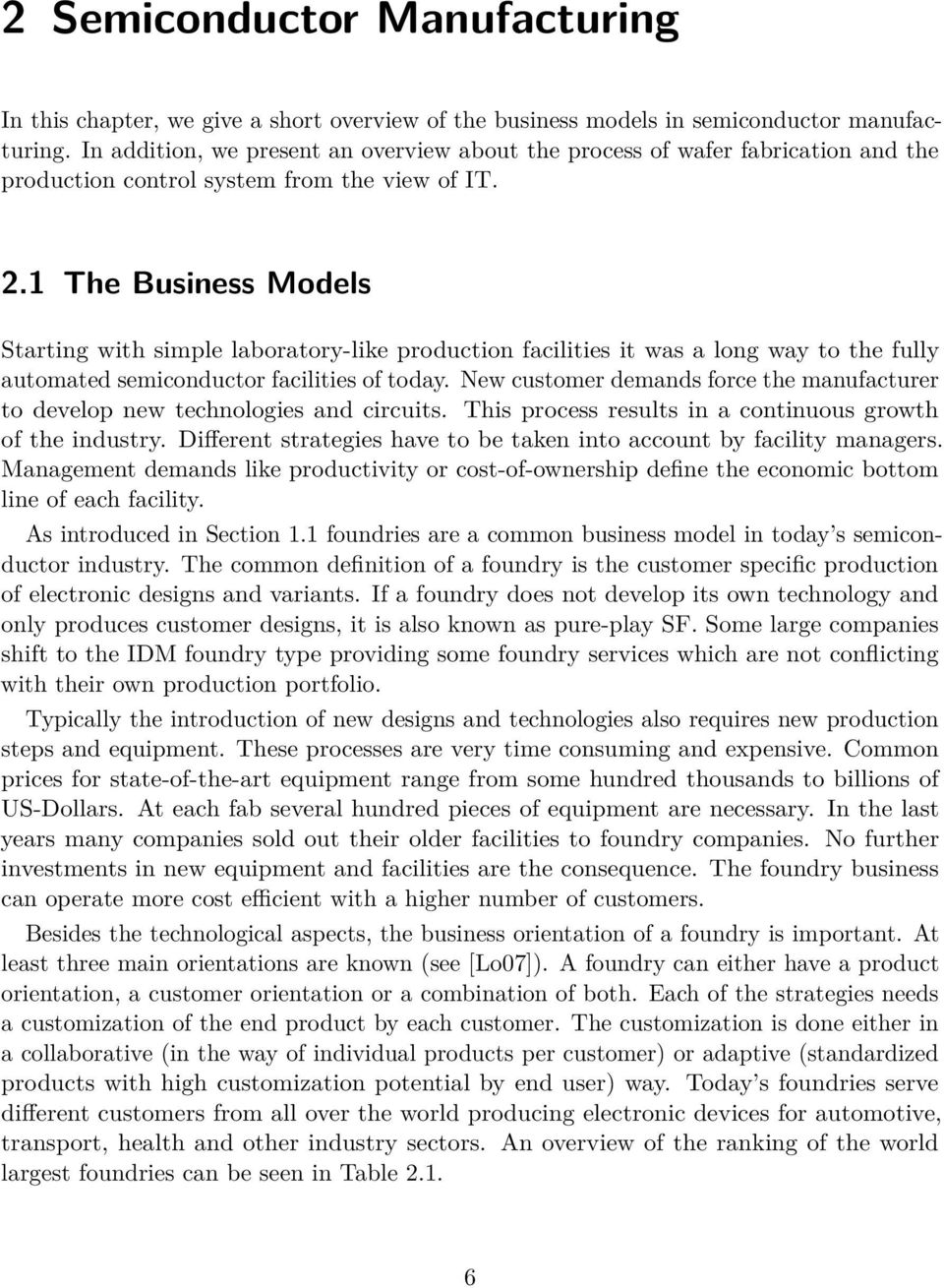 1 The Business Models Starting with simple laboratory-like production facilities it was a long way to the fully automated semiconductor facilities of today.