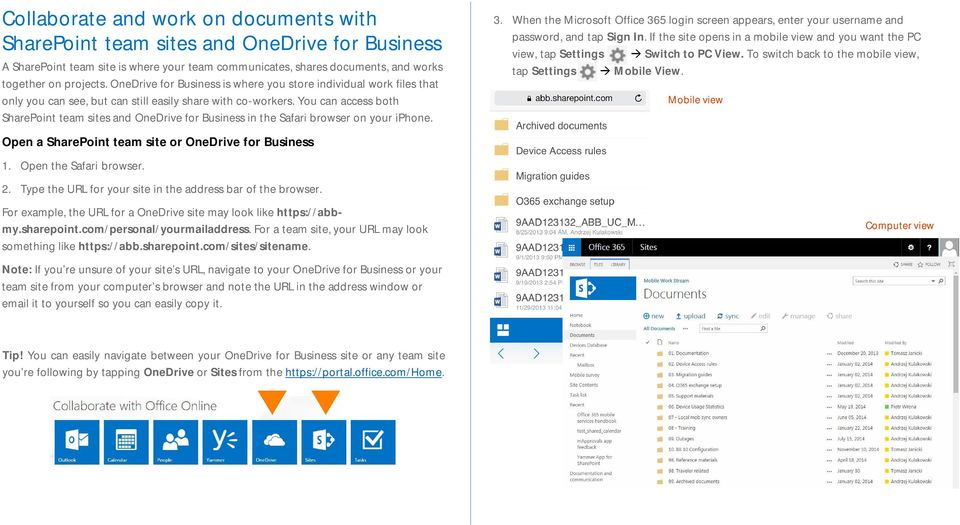 You can access both SharePoint team sites and OneDrive for Business in the Safari browser on your iphone. 3.