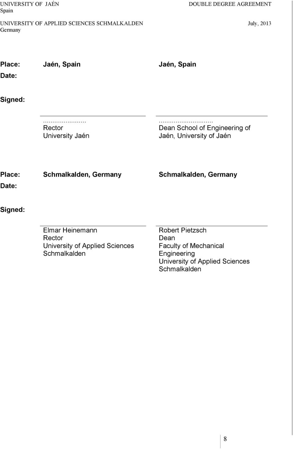 Schmalkalden, Date: Signed: Elmar Heinemann Rector University of Applied Sciences