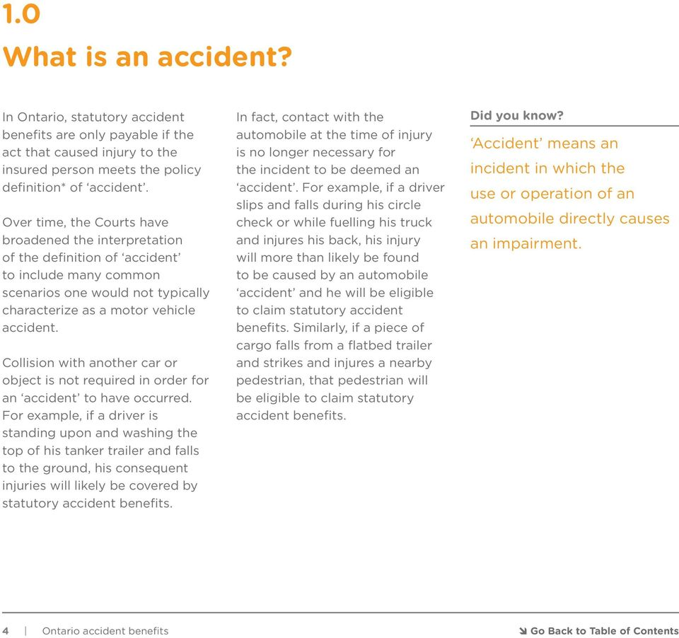 Collision with another car or object is not required in order for an accident to have occurred.