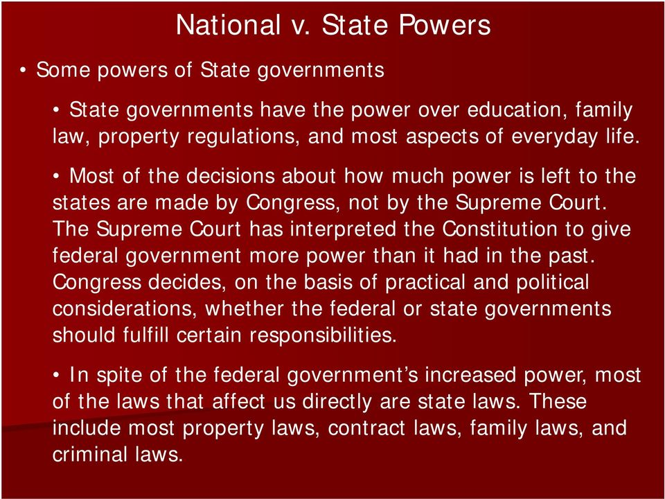 The Supreme Court has interpreted the Constitution to give federal government more power than it had in the past.