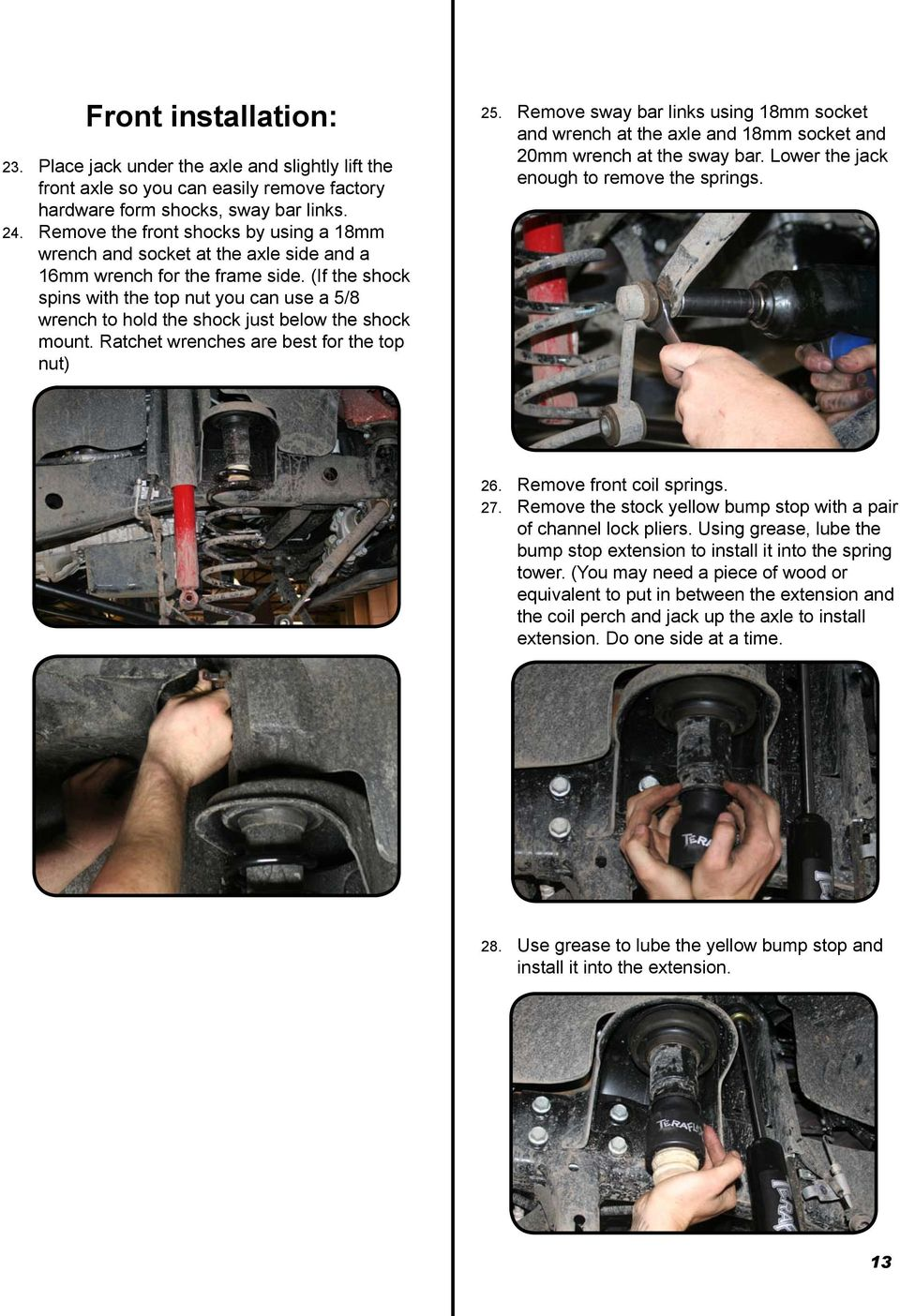 (If the shock spins with the top nut you can use a 5/8 wrench to hold the shock just below the shock mount. Ratchet wrenches are best for the top nut) 25.