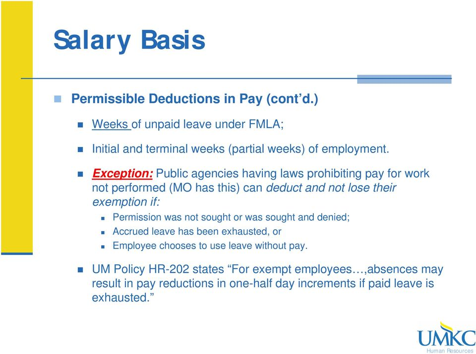 Exception: Public agencies having laws prohibiting pay for work not performed (MO has this) can deduct and not lose their exemption if: