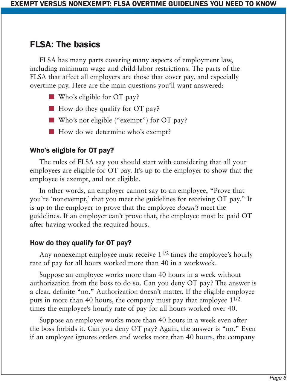 How do they qualify for OT pay? Who s not eligible ( exempt ) for OT pay? How do we determine who s exempt? Who s eligible for OT pay?