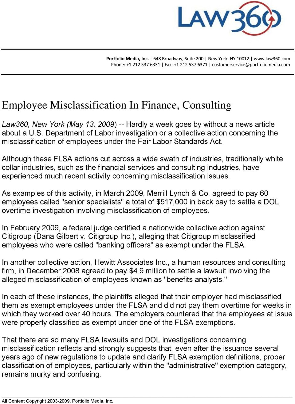 Department of Labor investigation or a collective action concerning the misclassification of employees under the Fair Labor Standards Act.