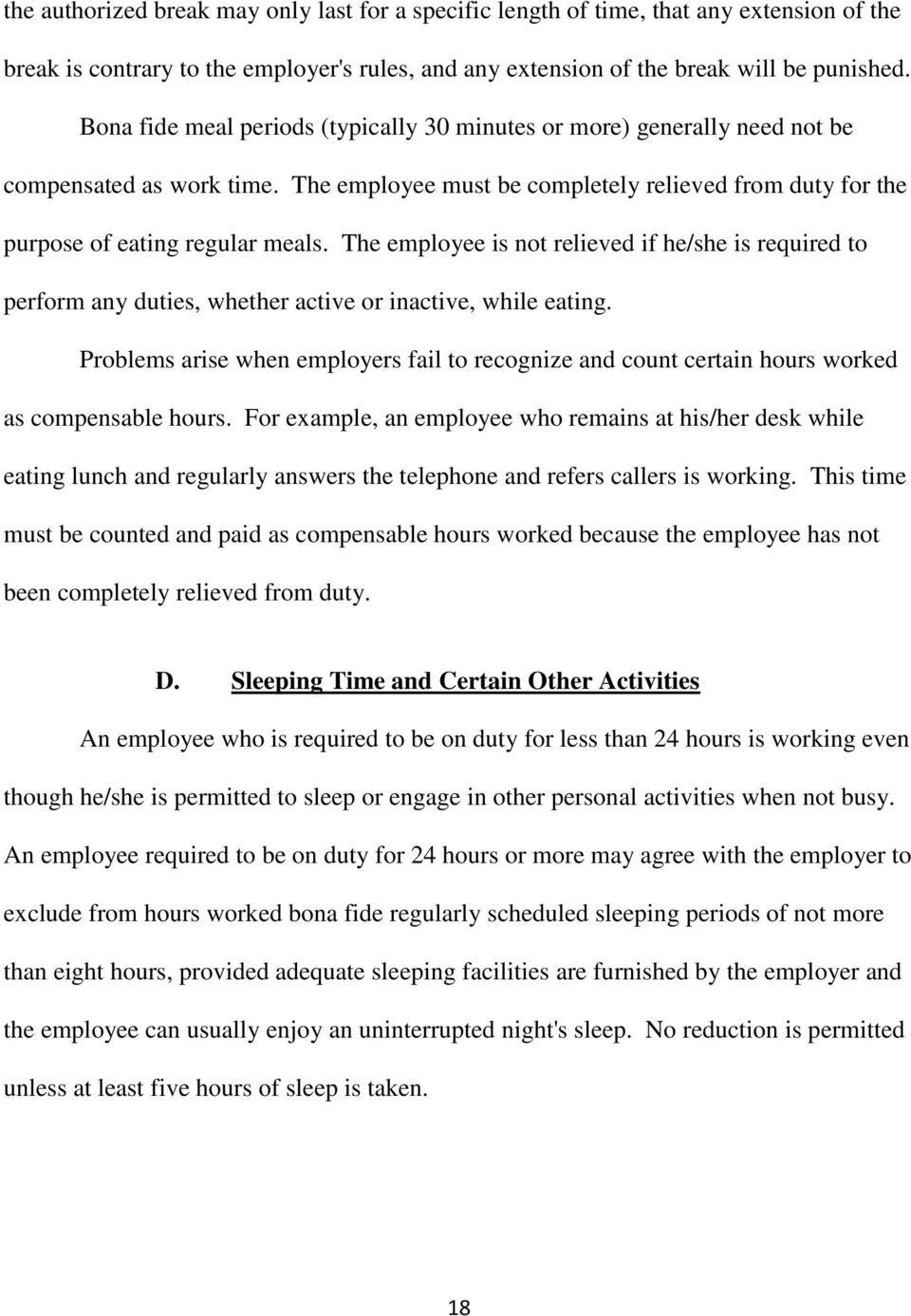 The employee is not relieved if he/she is required to perform any duties, whether active or inactive, while eating.