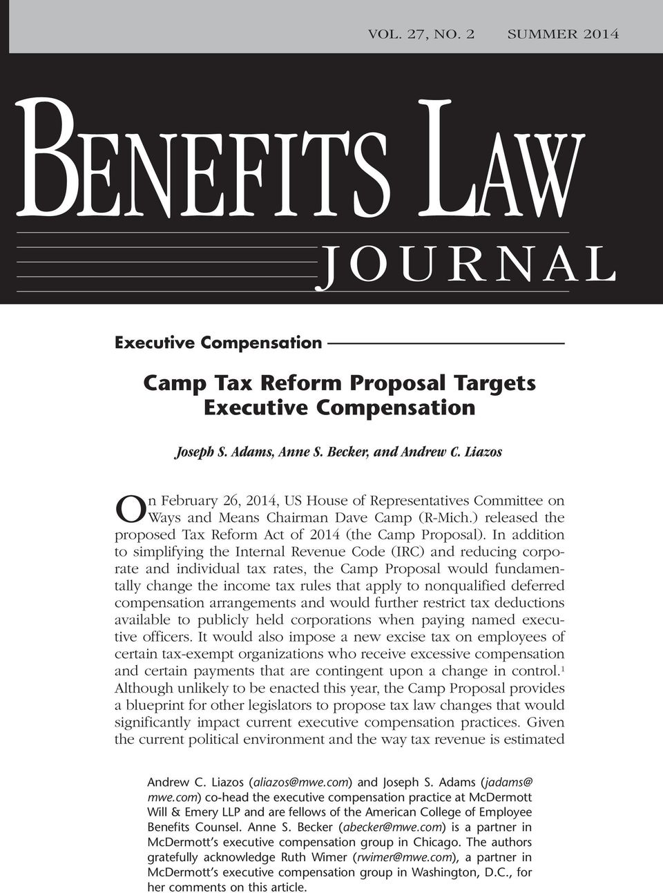 In addition to simplifying the Internal Revenue Code (IRC) and reducing corporate and individual tax rates, the Camp Proposal would fundamentally change the income tax rules that apply to