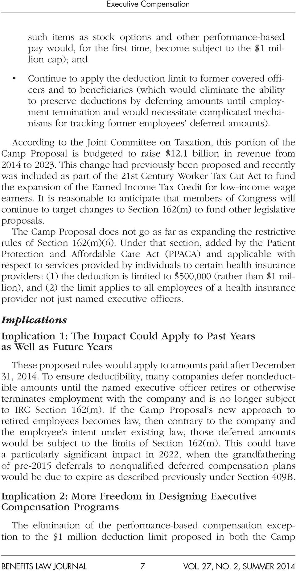 deferred amounts). According to the Joint Committee on Taxation, this portion of the Camp Proposal is budgeted to raise $12.1 billion in revenue from 2014 to 2023.