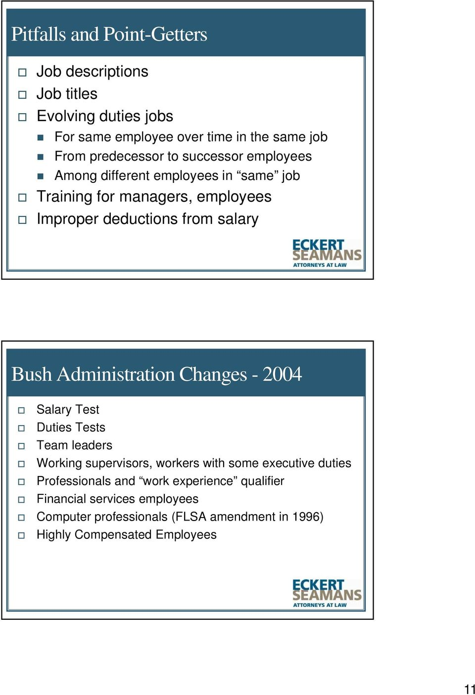 salary Bush Administration Changes - 2004 Salary Test Duties Tests Team leaders Working supervisors, workers with some executive duties