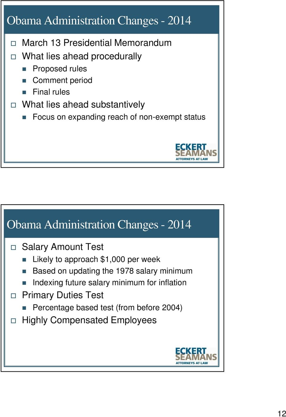 Changes - 2014 Salary Amount Test Likely to approach $1,000 per week Based on updating the 1978 salary minimum Indexing
