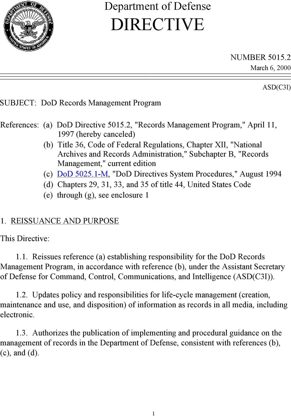 "Management,"" current edition (c) DoD 5025.1-M, ""DoD Directives System Procedures,"" August 1994 (d) Chapters 29, 31, 33, and 35 of title 44, United States Code (e) through (g), see enclosure 1 1."