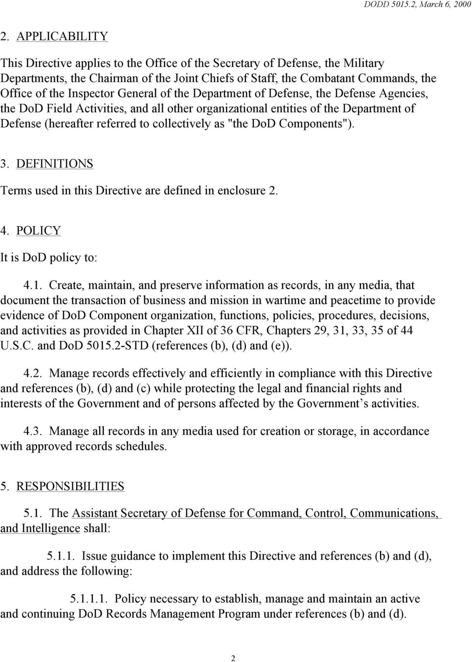 "as ""the DoD Components""). 3. DEFINITIONS Terms used in this Directive are defined in enclosure 2. 4. POLICY It is DoD policy to: 4.1."