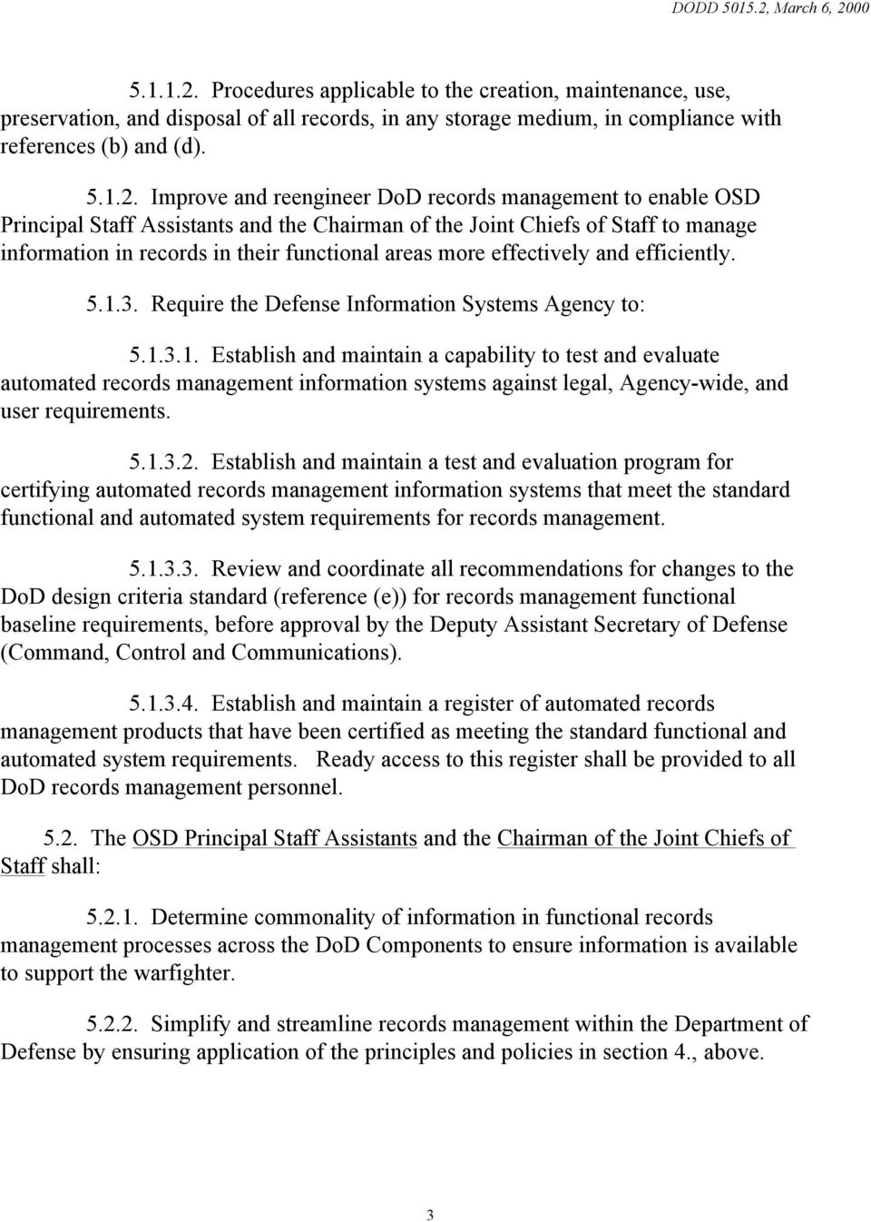 Improve and reengineer DoD records management to enable OSD Principal Staff Assistants and the Chairman of the Joint Chiefs of Staff to manage information in records in their functional areas more