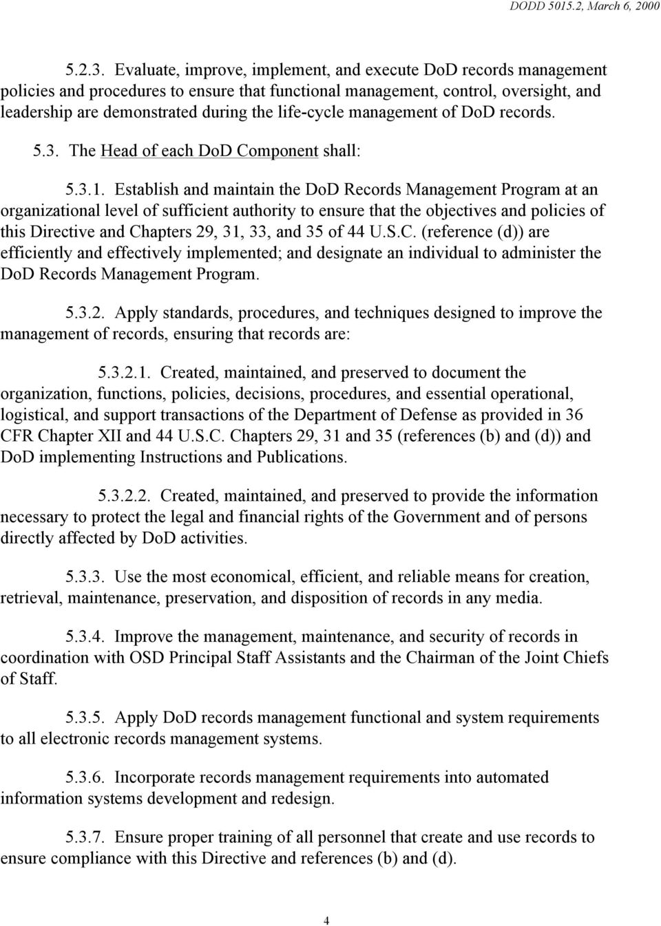 life-cycle management of DoD records. 5.3. The Head of each DoD Component shall: 5.3.1.