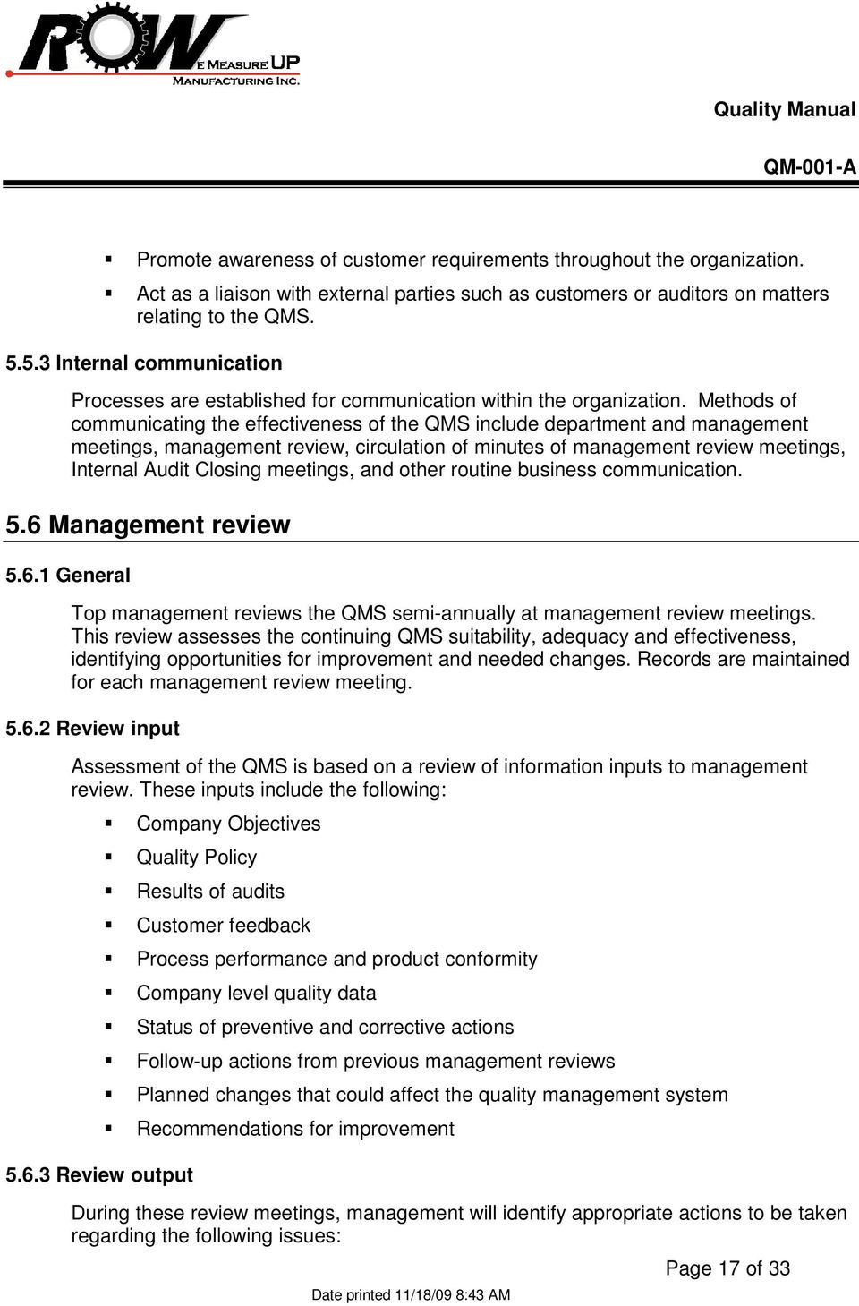 Methods of communicating the effectiveness of the QMS include department and management meetings, management review, circulation of minutes of management review meetings, Internal Audit Closing
