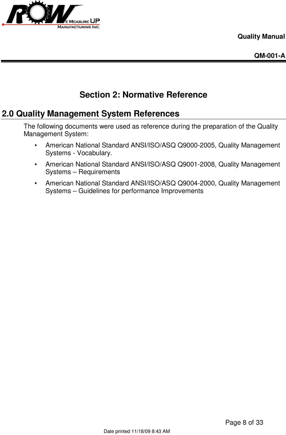 Quality Management System: American National Standard ANSI/ISO/ASQ Q9000-2005, Quality Management Systems - Vocabulary.