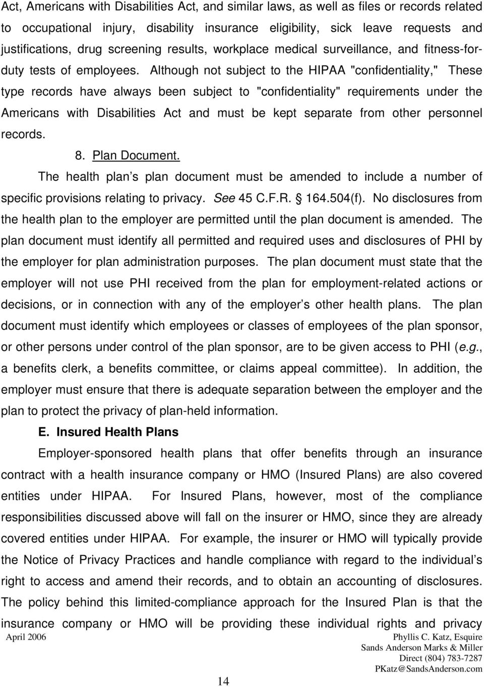 "Although not subject to the HIPAA ""confidentiality,"" These type records have always been subject to ""confidentiality"" requirements under the Americans with Disabilities Act and must be kept separate"