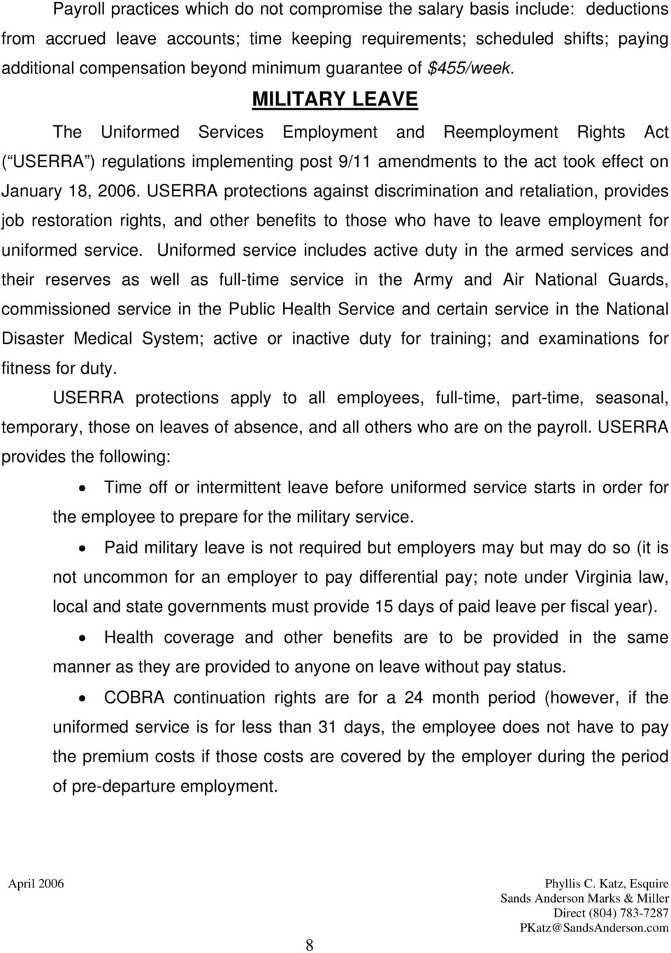 MILITARY LEAVE The Uniformed Services Employment and Reemployment Rights Act ( USERRA ) regulations implementing post 9/11 amendments to the act took effect on January 18, 2006.