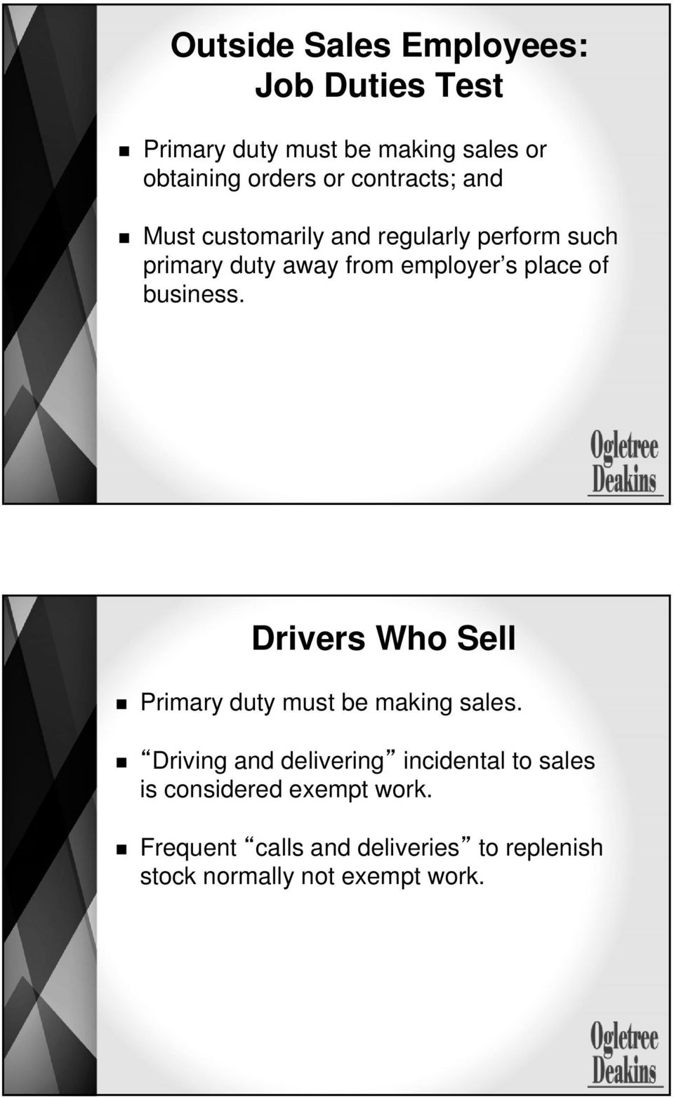 business. Drivers Who Sell Primary duty must be making sales.