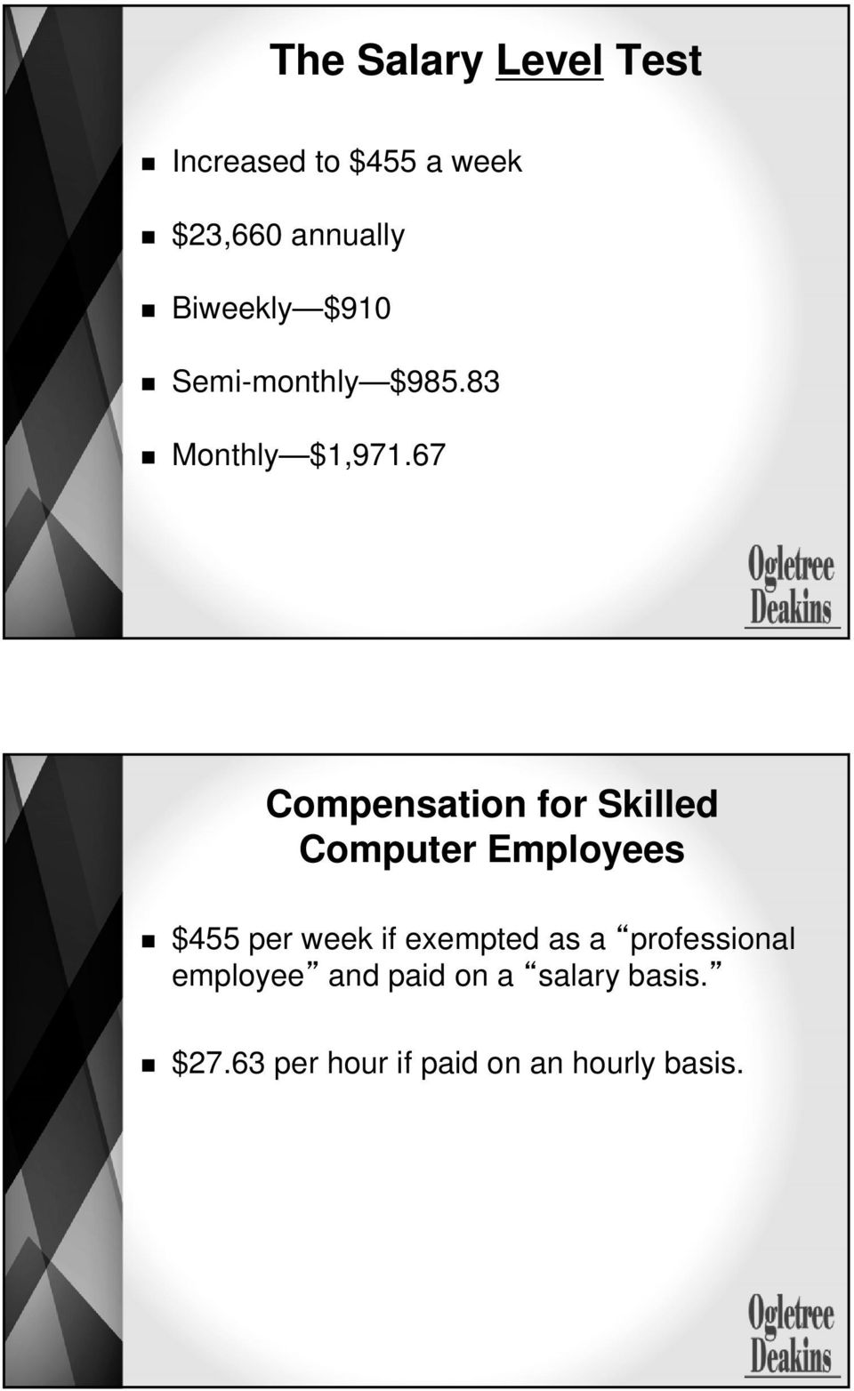 67 Compensation for Skilled Computer Employees $455 per week if