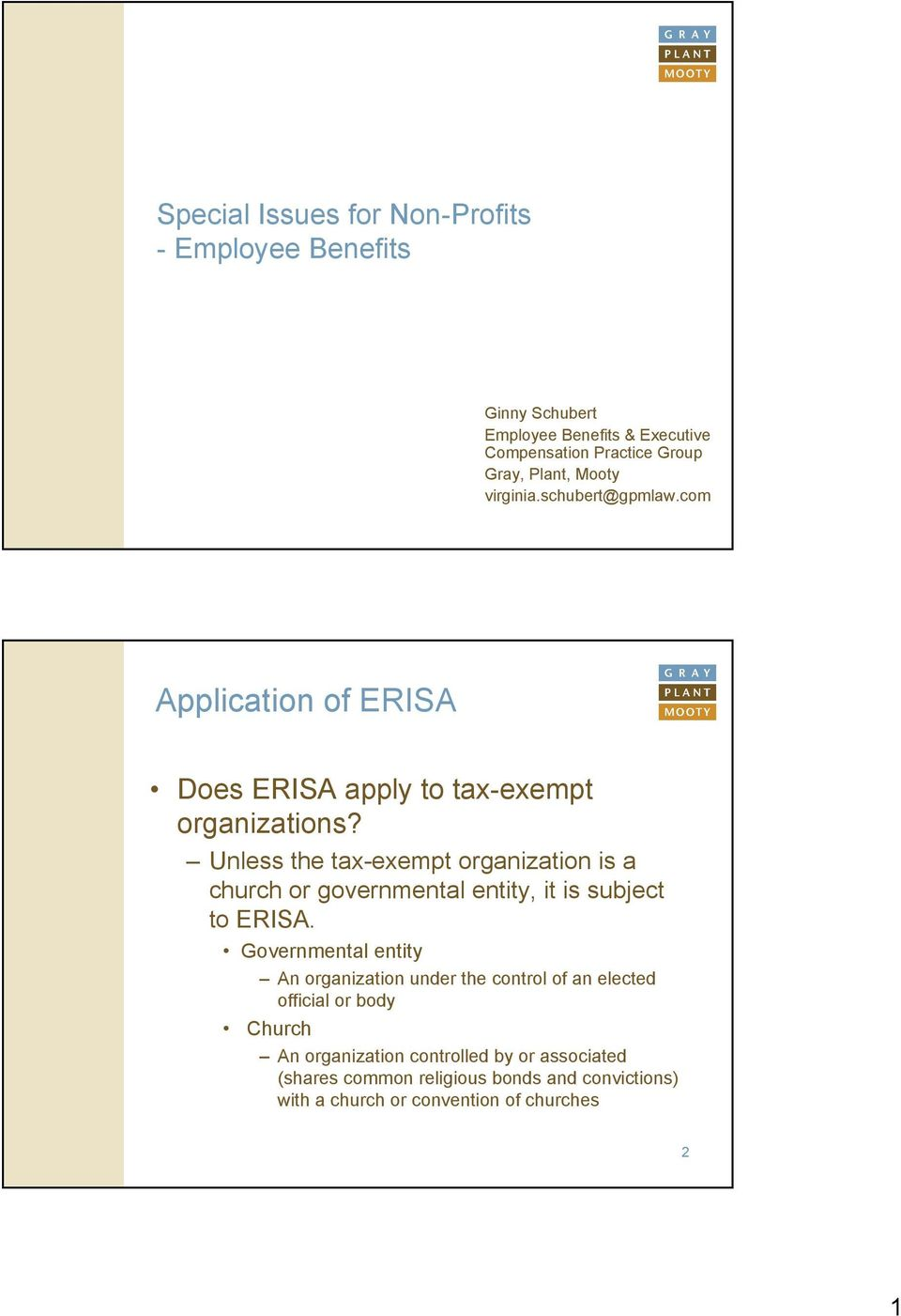 Unless the tax-exempt organization is a church or governmental entity, it is subject to ERISA.
