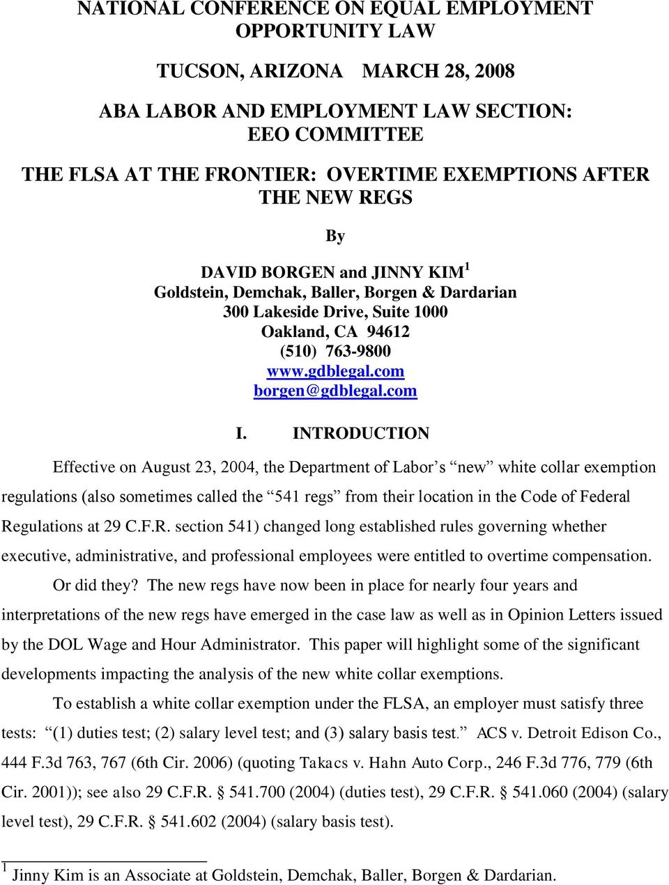 INTRODUCTION Effective on August 23, 2004, the Department of Labor s new white collar exemption regulations (also sometimes called the 541 regs from their location in the Code of Federal Regulations