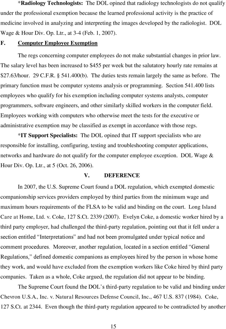 Computer Employee Exemption The regs concerning computer employees do not make substantial changes in prior law.