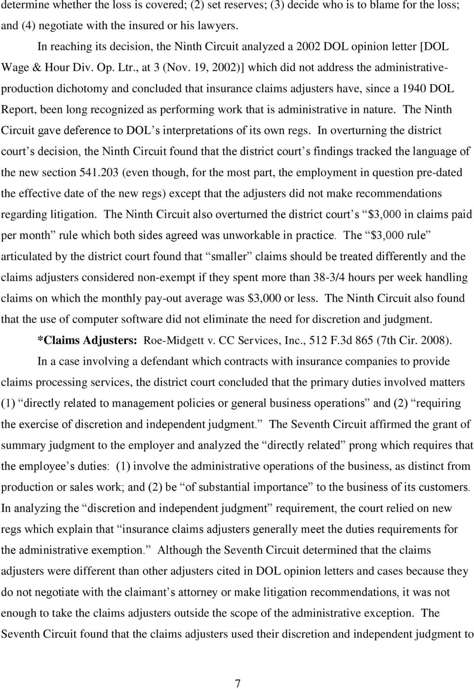19, 2002)] which did not address the administrativeproduction dichotomy and concluded that insurance claims adjusters have, since a 1940 DOL Report, been long recognized as performing work that is