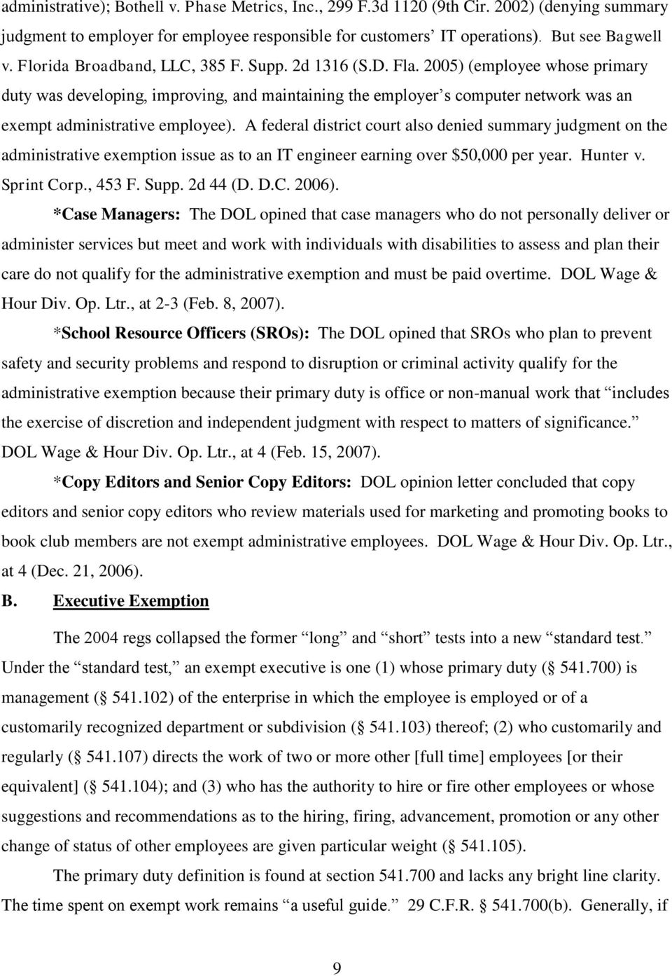 2005) (employee whose primary duty was developing, improving, and maintaining the employer s computer network was an exempt administrative employee).