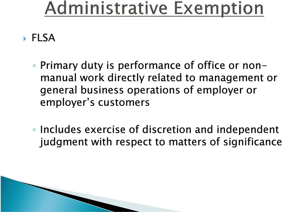 of employer or employer s customers Includes exercise of