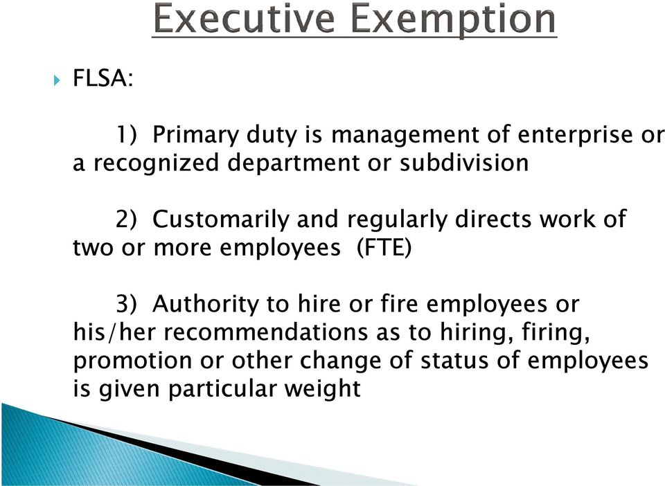 (FTE) 3) Authority to hire or fire employees or his/her recommendations as to