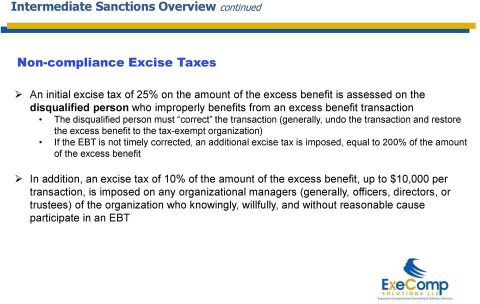 not timely corrected, an additional excise tax is imposed, equal to 200% of the amount of the excess benefit In addition, an excise tax of 10% of the amount of the excess benefit, up to $10,000 per