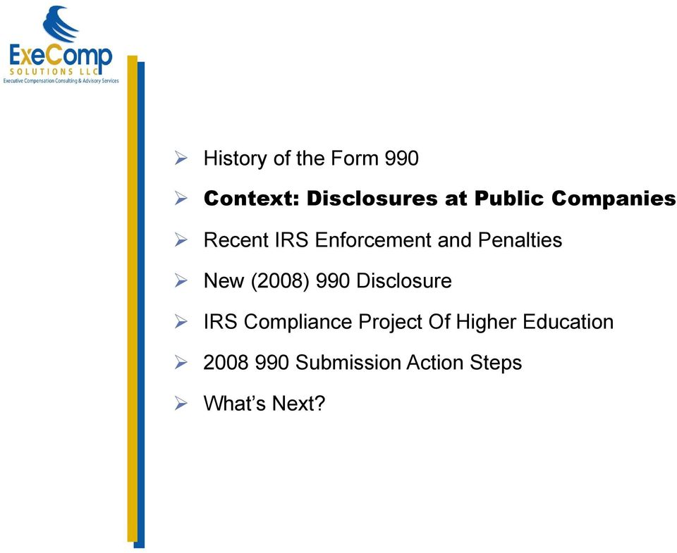 New (2008) 990 Disclosure IRS Compliance Project Of