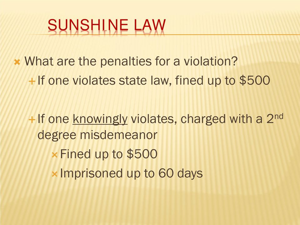 If one violates state law, fined up to $500 If one