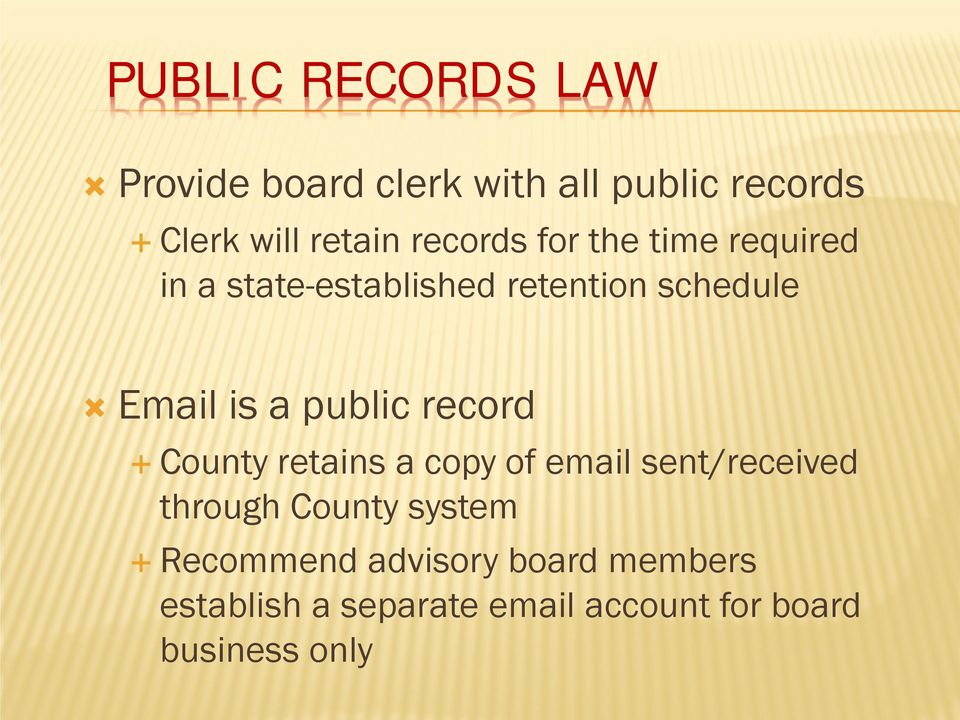 public record County retains a copy of email sent/received through County system