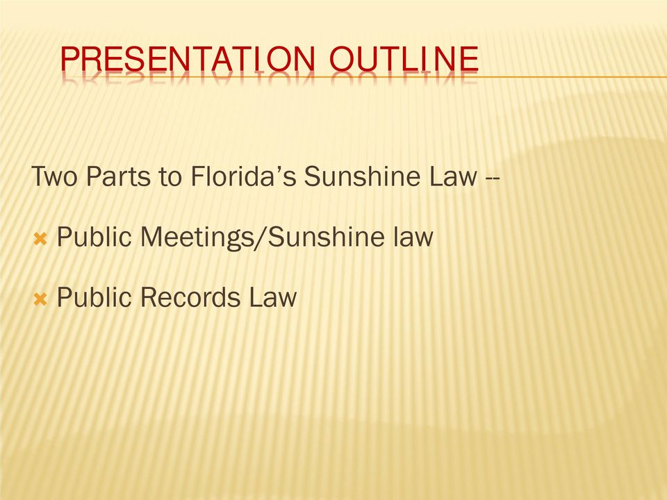 Sunshine Law -- Public