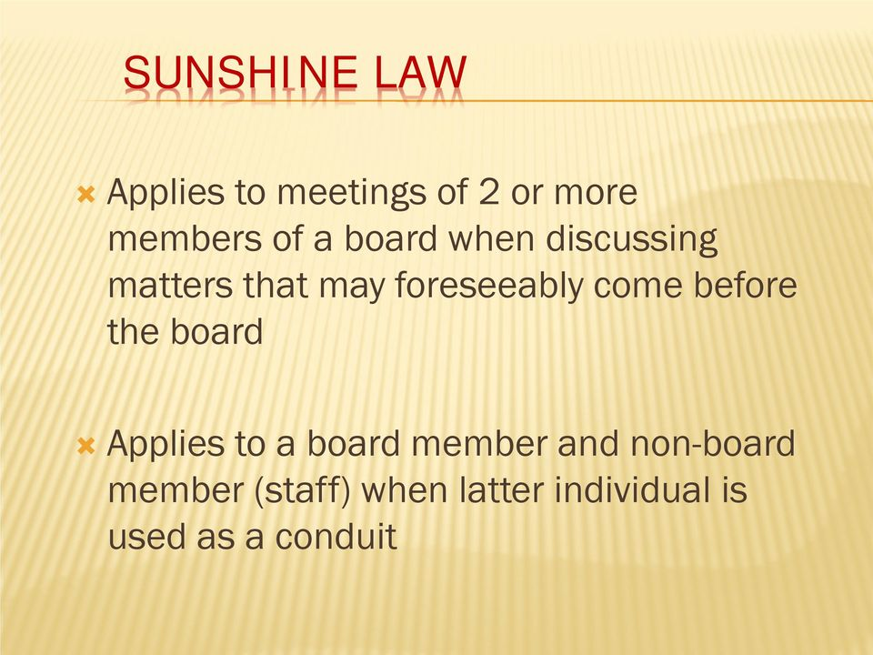 before the board Applies to a board member and non-board