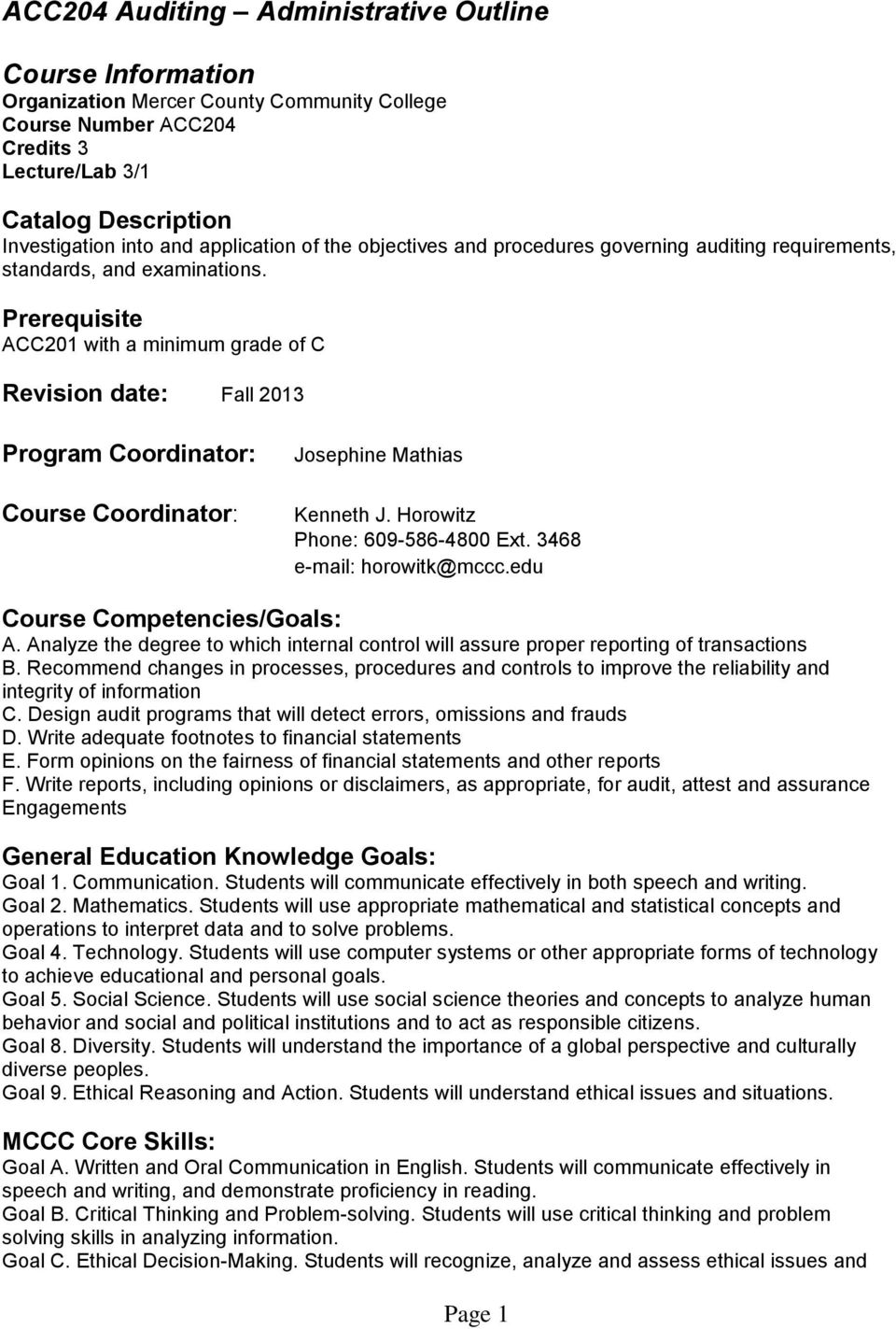 Prerequisite ACC201 with a minimum grade of C Revision date: Fall 2013 Program Coordinator: Course Coordinator: Josephine Mathias Kenneth J. Horowitz Phone: 609-586-4800 Ext.