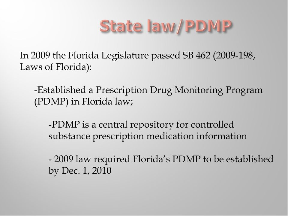 -PDMP is a central repository for controlled substance prescription