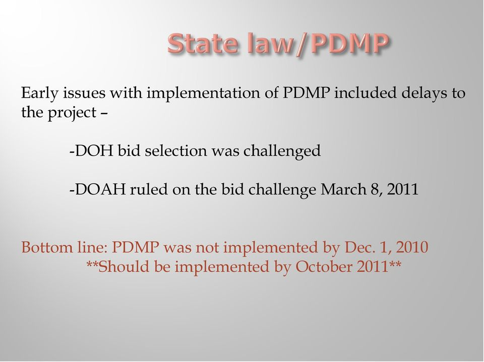the bid challenge March 8, 2011 Bottom line: PDMP was not