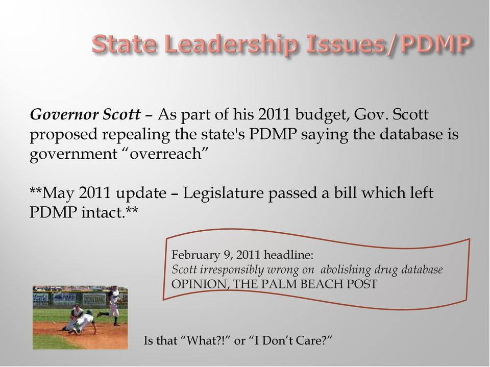 **May 2011 update Legislature passed a bill which left PDMP intact.