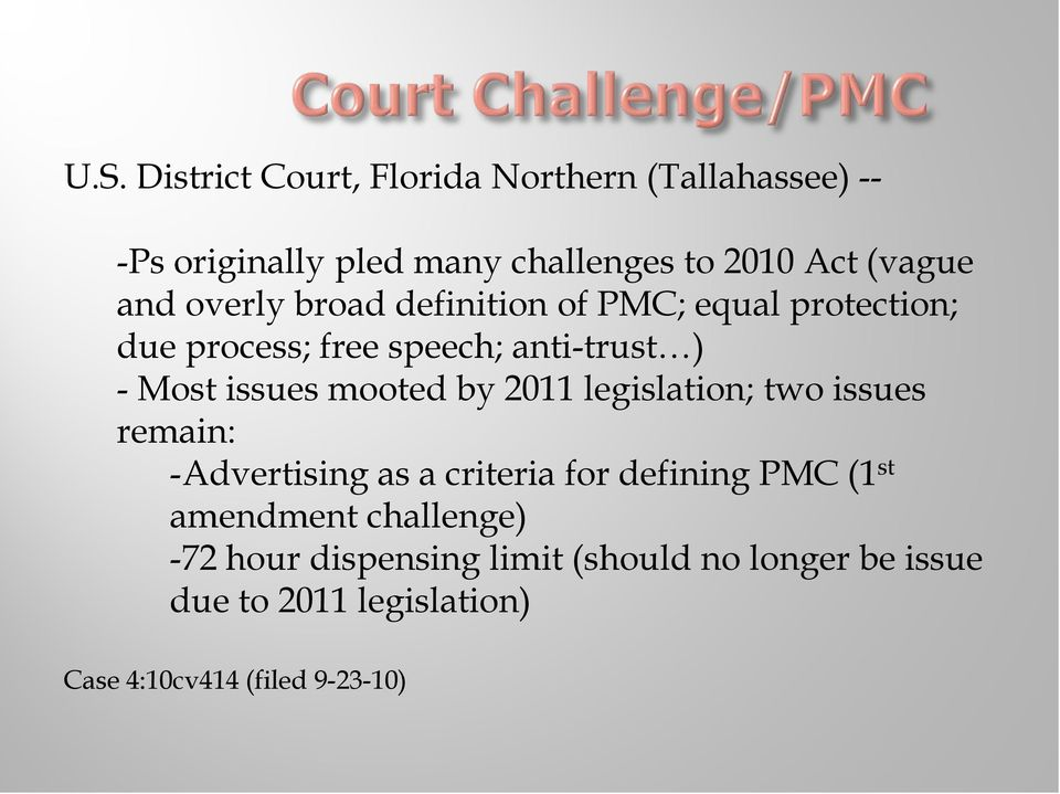 mooted by 2011 legislation; two issues remain: -Advertising as a criteria for defining PMC (1 st amendment