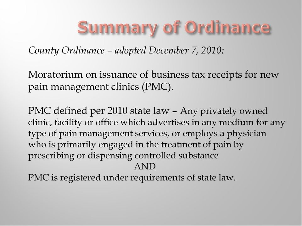 PMC defined per 2010 state law Any privately owned clinic, facility or office which advertises in any medium for