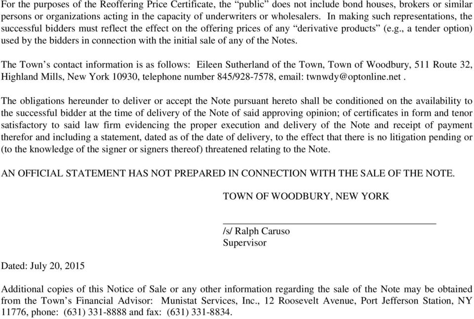The Town s contact information is as follows: Eileen Sutherland of the Town, Town of Woodbury, 511 Route 32, Highland Mills, New York 10930, telephone number 845/928-7578, email: twnwdy@optonline.net.