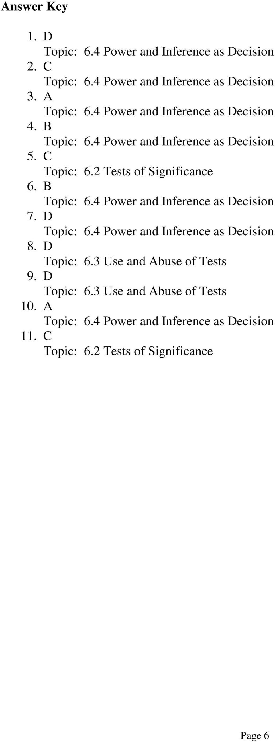 3 Use and Abuse of Tests 9. D Topic: 6.