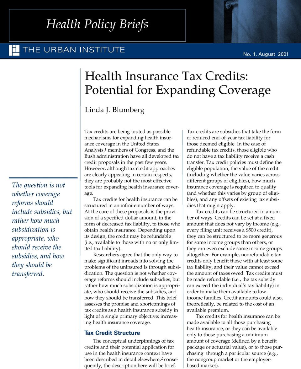 Tax credits are being touted as possible mechanisms for expanding health insurance coverage in the United States.