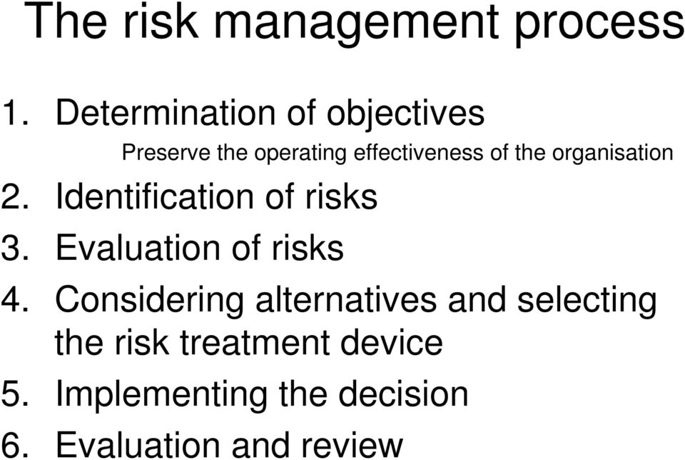 organisation 2. Identification of risks 3. Evaluation of risks 4.
