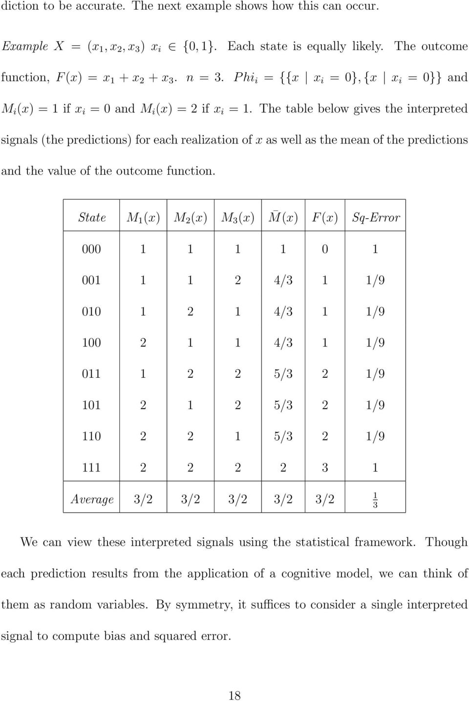 The table below gives the iterpreted sigals (the predictios) for each realizatio of x as well as the mea of the predictios ad the value of the outcome fuctio.