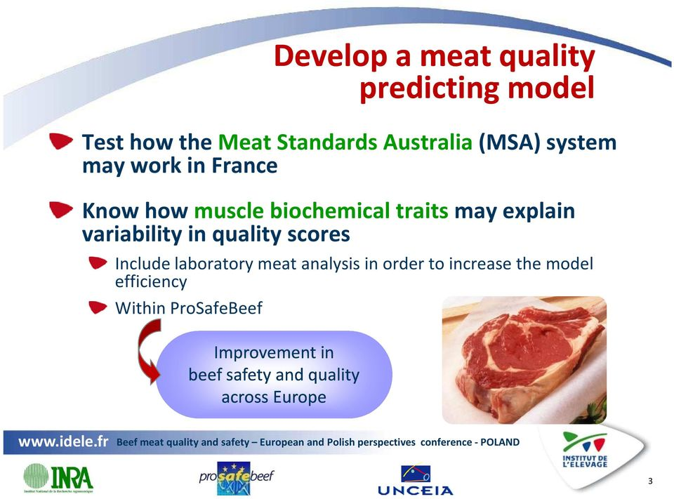 variability in quality scores Include laboratory meat analysis in order to